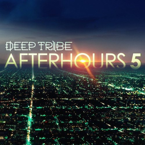 Deep Tribe - AfterHours Vol.5 [FREE DOWNLOAD] 2018