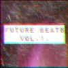 【FREE DOWNLOAD】Future Beats Vol.1