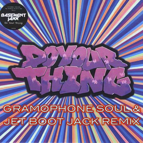 Do Your Thing (Gramophone Soul & Jet Boot