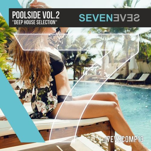 POOLSIDE VOL.2 - Deep House Selection (7EVSCOMP13)