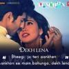 Dekh Lena - Tum Bin 2