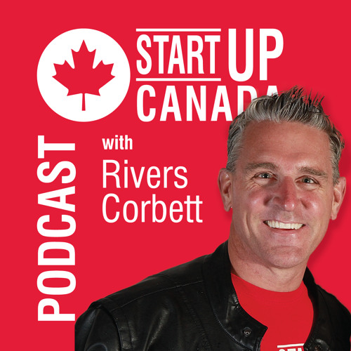 Startup Canada Podcast E138 - How to Feel Fulfilled While Starting Up with Cortney McDermott