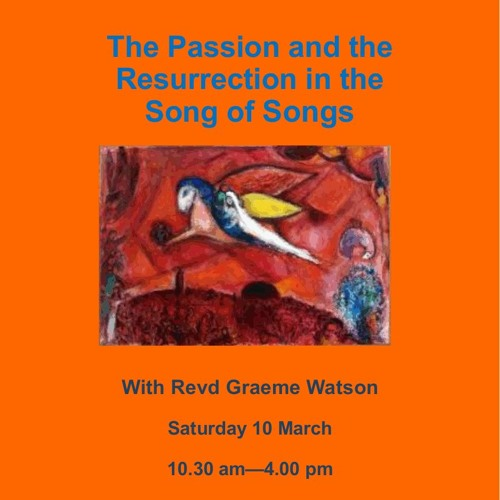 The Passion and the Resurrection in the Song of Songs with Revd Graeme  Watson