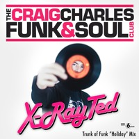 X-Ray Ted - Holiday Trunk of Funk (Craig Charles Show BBC6 Music)
