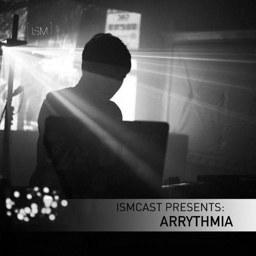 Ismcast Presents: Arrhythmia