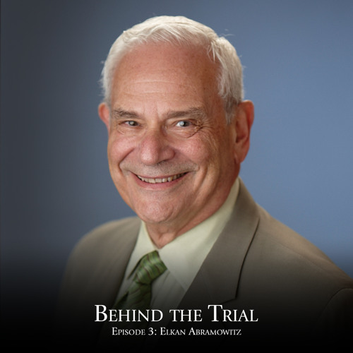 Behind The Trial: EP 03 - Elkan Abramowitz