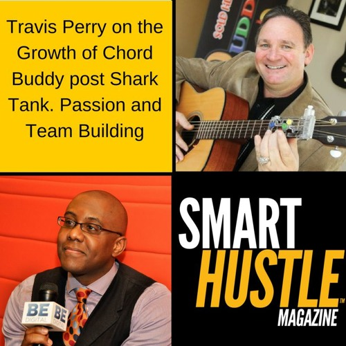 Travis Perry On Chord Buddys Growth After Shark Tank Passion And
