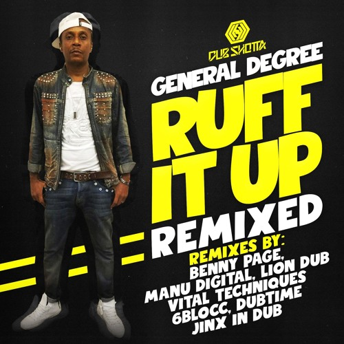 General Degree - Ruff It Up (Dubtime Remix)- OUT NOW!!