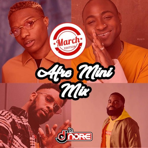 NEW SONGS ☆ AFROBEATS MINI MIX MARCH 2018 ☆ DJ NORE ☆ Ft