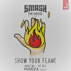 Angemi Feat. ReBel - Show Your Flame (Marza Remix) #ShowYourFlameRemix