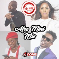 NEW SONGS ★ AFROBEATS MINI MIX FEBRUARY ★ DJ NORE ★ FT KING PROMISE SIMI TIWA SAVAGE SHATTA WALE