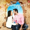 Oh Humsafar Neha Kakkar And Tony Kakkar Mp3