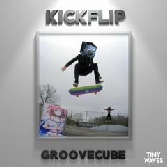 GrooveCube - Kickflip