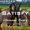 Mercer feat. Ron Carroll - Satisfy (2Sxmmer Remix)