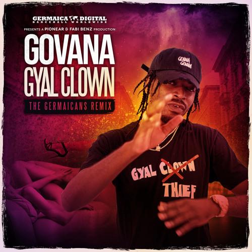 Govana - Gyal Clown (The Germaicans Remix)