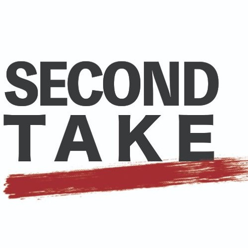 Second Take: Ep. #7 (4/17/18)