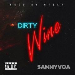 Sammy -Dirty Wine