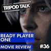 Ready Player One Movie Review | Film News Apr. 2018 Podcast | Tripod Talk #36