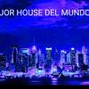 EL MEJOR HOUSE DE LA DECADA