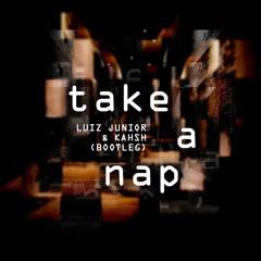 Luiz Junior & Kahsh - Take A Nap (Boot1)