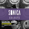 SONICA SELECTS 003 Samuel Dan - Happiness (GRECO NYC Remix)