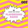 Louis The Child - Playground Radio #002