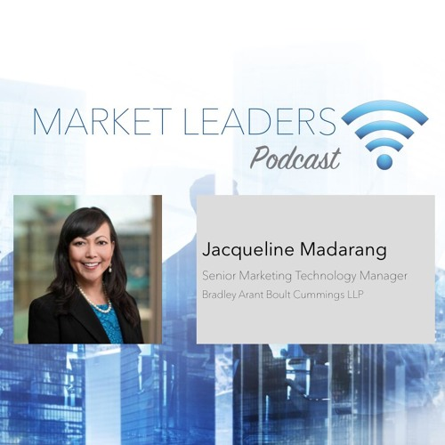 "Market Leaders Podcast Episode 27: ""Legal MarTech Trends & Tools"" with Jacqueline Madarang"