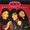 SWV* ~USE YOUR HEART~''KD''