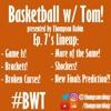 Basketball w/ Tom - Ep. 7 - Playoffs! #BWT