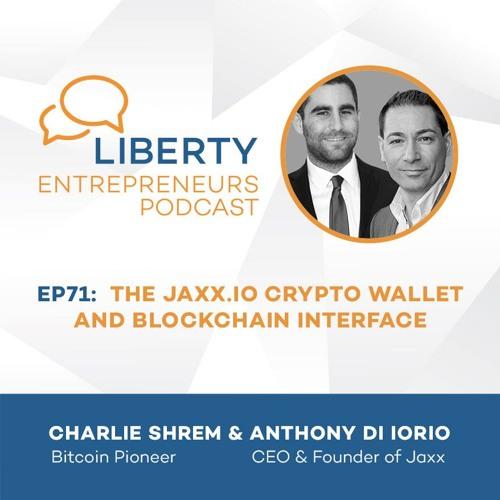 EP71: The Jaxx io Crypto Wallet and Blockchain Interface w/ Charlie