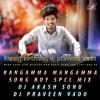 RANGAMMA MANGAMMA SONG BDY SPCL MIX BY DJ AKASH SONU N DJ PRAVEEN VADO