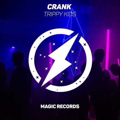 Crank - Trippy Kids