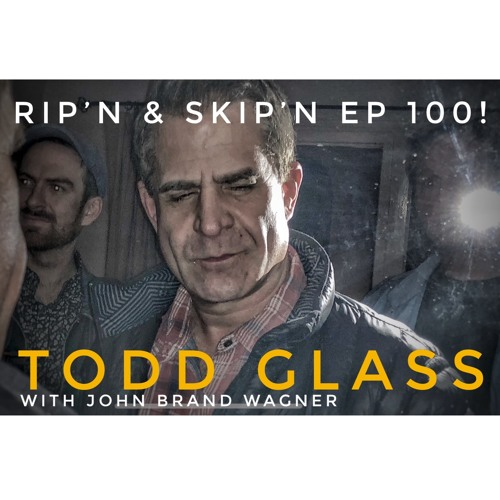 Ep 100 - Todd Glass!! Freedom Fest!!
