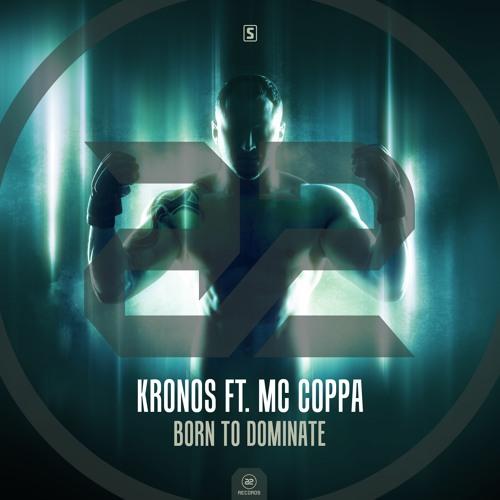 Kronos Ft. MC Coppa - Born To Dominate (Teaser)