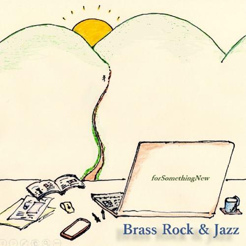 Brass Rock&Jazz__forSomethingNew