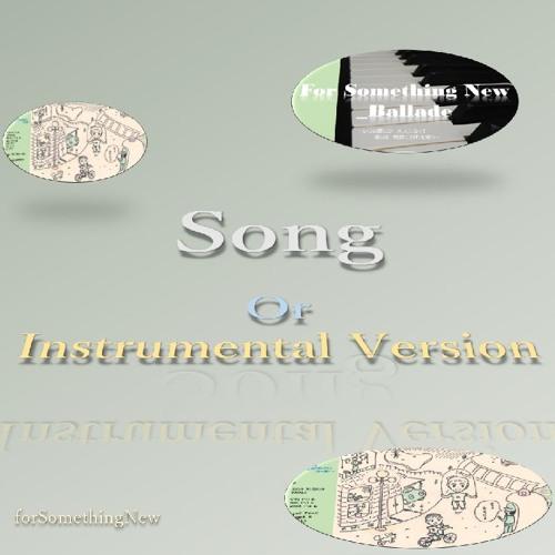 Song including Instrumental Version__forSomethingNew
