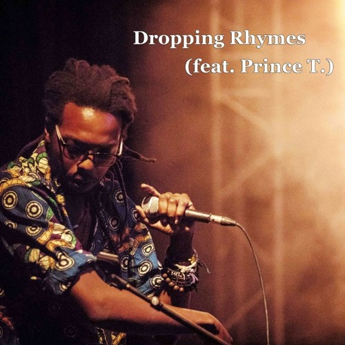 Dropping Rhymes (feat. Prince T.)