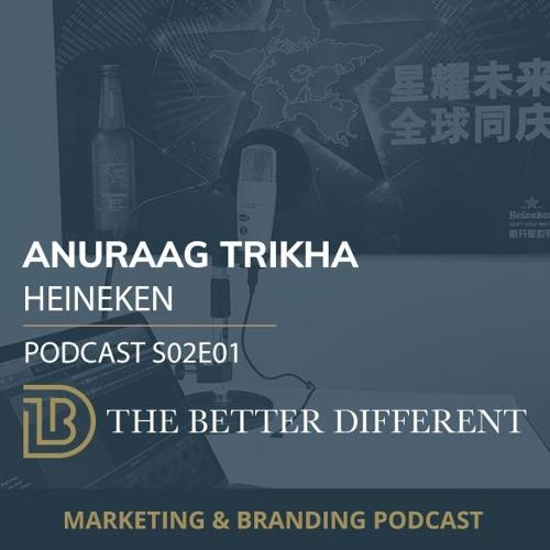 Heineken: Building a global brand on local insights   Anuraag Trikha, Heineken   S02E01