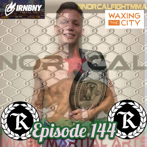 Episode 144: @norcalfightmma Podcast Featuring Andrew Richardson