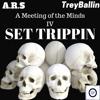 A.R.S & Trey Ballin - A Meeting of the Minds 4 : Set Trippin