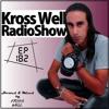 Kross Well RadioShow (Episode 182) 04.18.2018