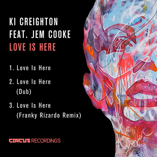 KI CREIGHTON FEAT. JEM COOKE - LOVE IS HERE EP