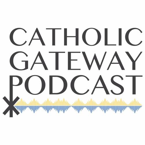 Catholic Gateway Podcast -- Season 2: Episode 2 - Tell Your Story