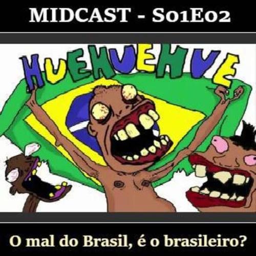 S01E02 - O mal do Brasil, é o brasileiro?