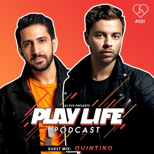 Play Life Podcast - Episode 021 with DJ NYK & QUINTINO | Non Stop EDM 2018