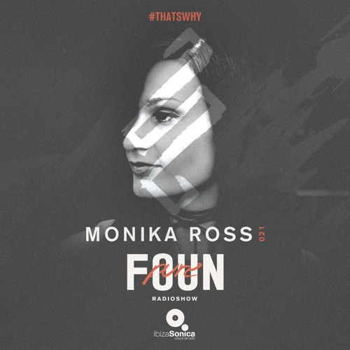 PURE FOUN 021 · MONIKA ROSS · Ibiza Sonica Radio