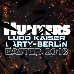 Ludo Kaiser Hunters-Party Berlin Easter 2018