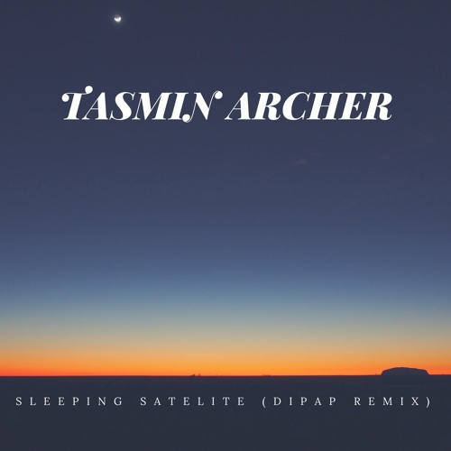 ТАСМИН АРЧЕР SLEEPING SATELLITE СКАЧАТЬ БЕСПЛАТНО