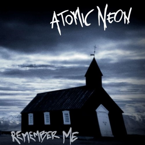 Atomic Neon - Remember Me- Album Preview