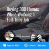 BiggerPockets Podcast 275: Buying 300 Homes While Working a Full-Time Job with Attorney Rob Oliver